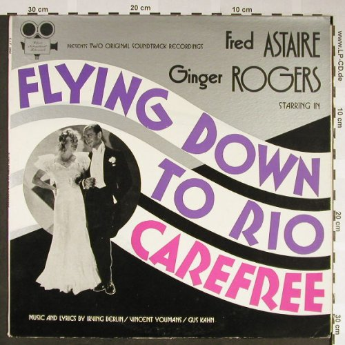 Astaire,Fred and Ginger Rogers: Flying Down to Rio/Carefree, Classic Int.Filmmusikal(C.I.F. 3004), US, 1982 - LP - H2057 - 6,00 Euro