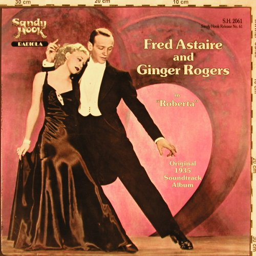 Astaire,Fred and Ginger Rogers: Roberta, Orign. 1935 Soundtrack, Sandy Hook Records(SH-2061), US, 1982 - LP - X1832 - 6,00 Euro