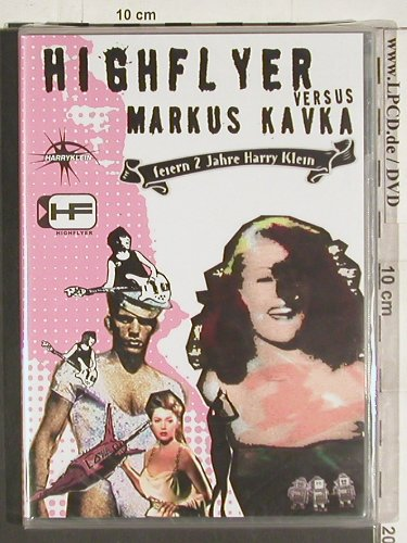 V.A.HighFlyer vs Markus Kavka: Closer Musik...Egoexpress, FS-New, Absulut Medien(045), PAL(5)4:3, 2005 - 2DVD-V - 20026 - 7,50 Euro