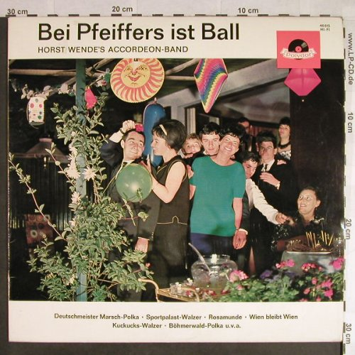 Wende's Accordeon-Band, Horst: Bei Pfeiffers ist Ball, Polydor(46 615), D, 1963 - LP - H100 - 7,50 Euro
